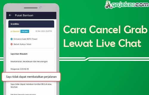 5 Cara Cancel Grab Lewat Live Chat Pusat Bantuan 2021 Gojeker