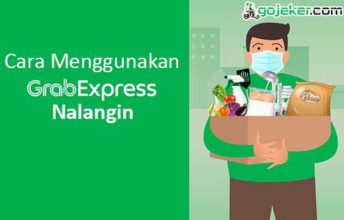 Cara Menggunakan GrabExpress Nalangin