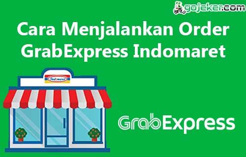 Cara Menjalankan Order GrabExpress Indomaret