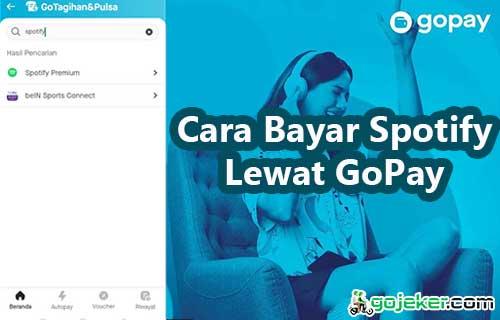 Cara Bayar Spotify Lewat GoPay