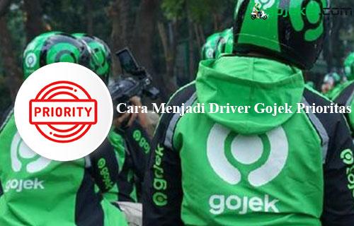 Cara Menjadi Driver Gojek Prioritas Untuk GoRide GoCar dan GoFood