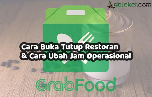 Cara Buka Tutup Restoran Grabfood Cara Ubah Jam Operasional