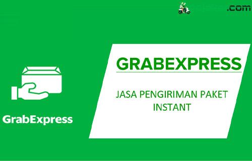 Pengertian Apa Itu GrabExpress Beserta Jenis Keuntungan