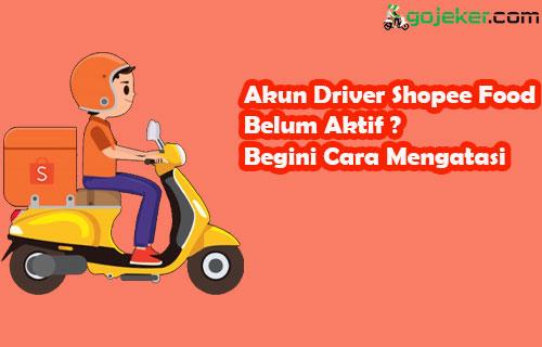 Akun Driver Shopee Food Belum Aktif