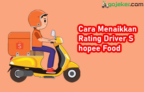 Cara Menaikkan Rating Driver Shopee Food 1