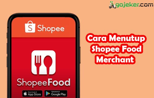 Cara Menutup Shopee Food Merchant