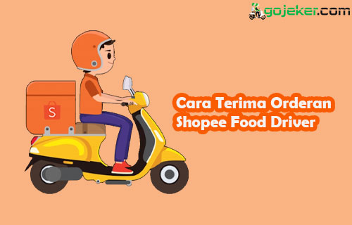 Cara Terima Orderan Shopee Food Driver