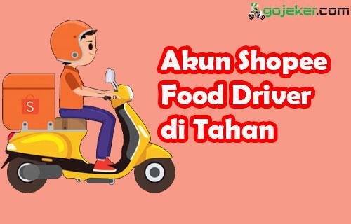 Akun Shopee Food Driver di Tahan