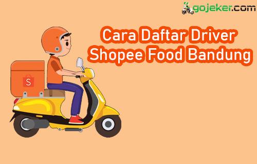 Cara Daftar Driver Shopee Food Bandung