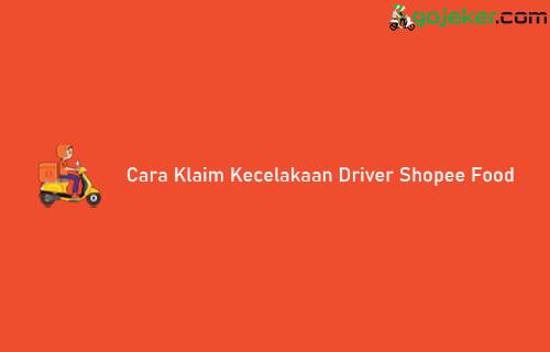 Cara Klaim Kecelakaan Driver Shopee Food